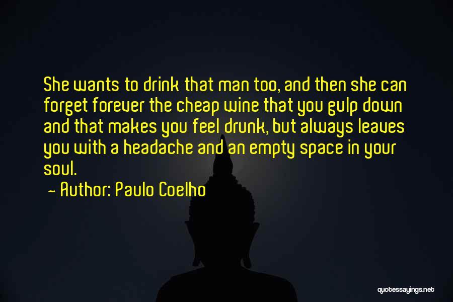 Wine Drunk Quotes By Paulo Coelho