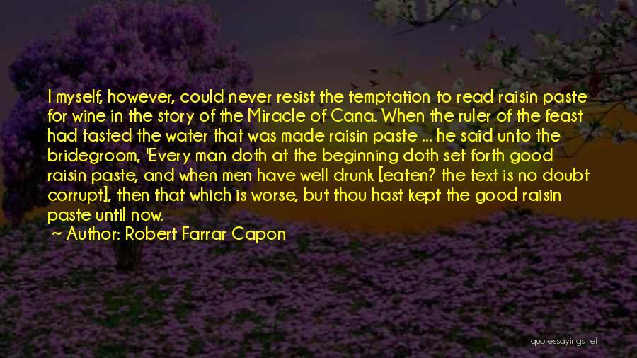 Wine Drunk Quotes By Robert Farrar Capon