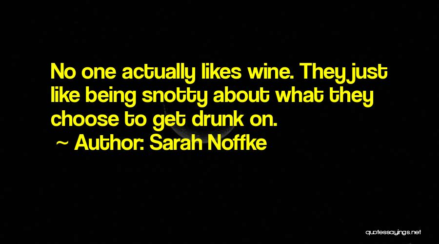 Wine Drunk Quotes By Sarah Noffke