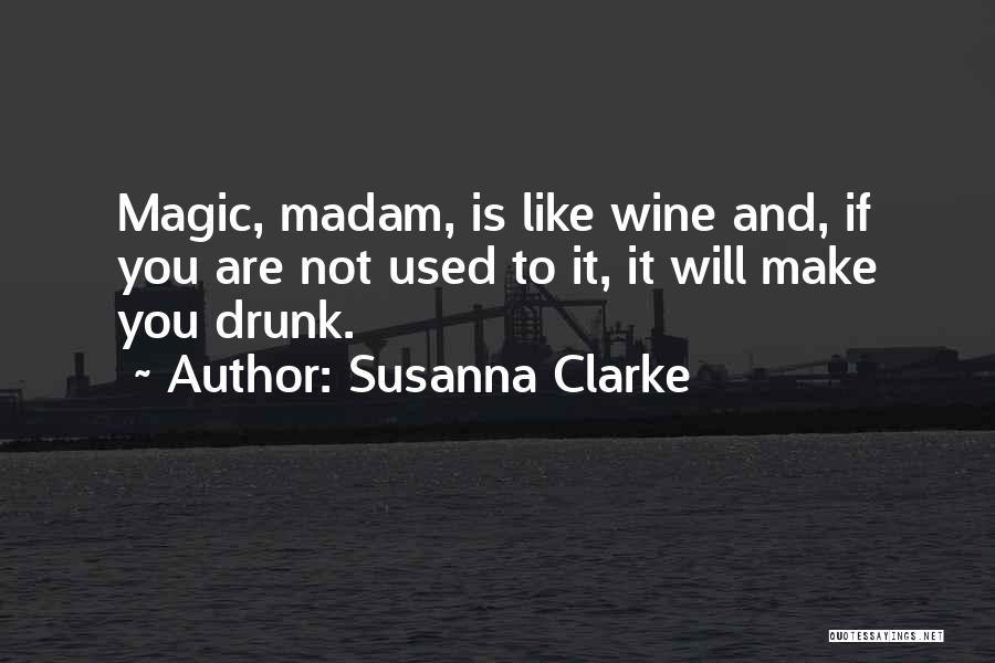 Wine Drunk Quotes By Susanna Clarke