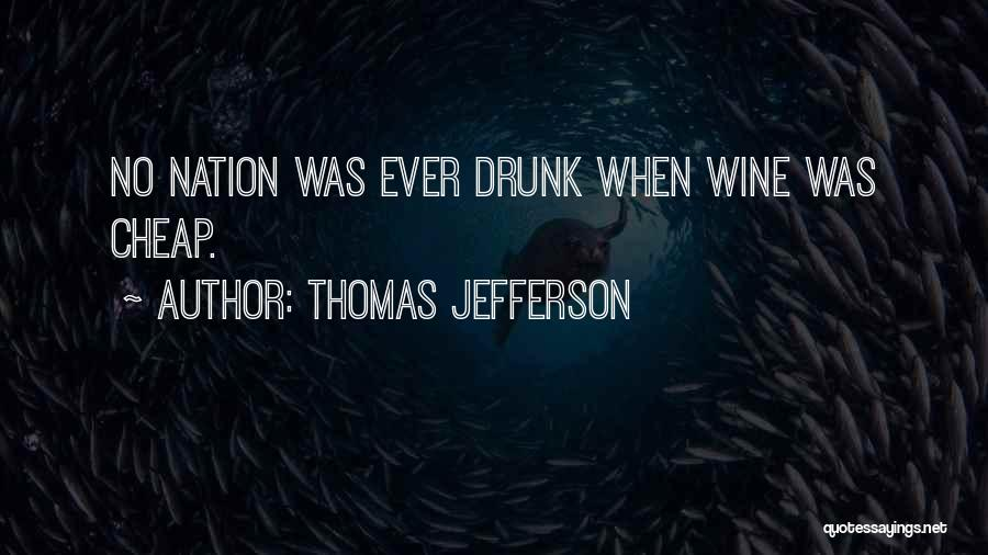 Wine Drunk Quotes By Thomas Jefferson