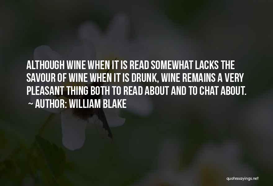 Wine Drunk Quotes By William Blake