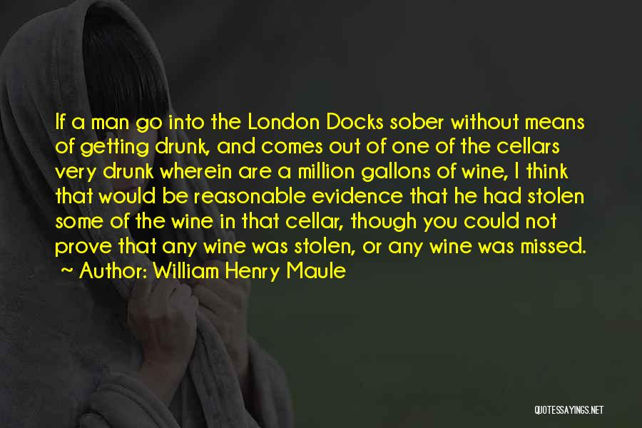 Wine Drunk Quotes By William Henry Maule