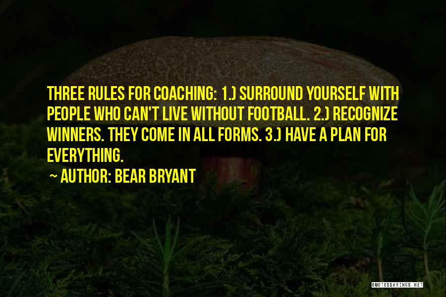 Winners Football Quotes By Bear Bryant