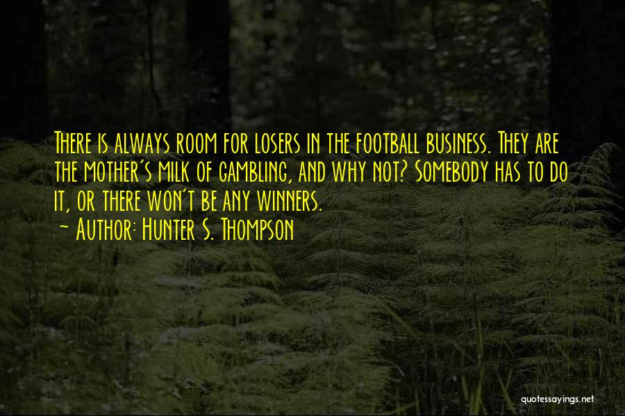 Winners Football Quotes By Hunter S. Thompson