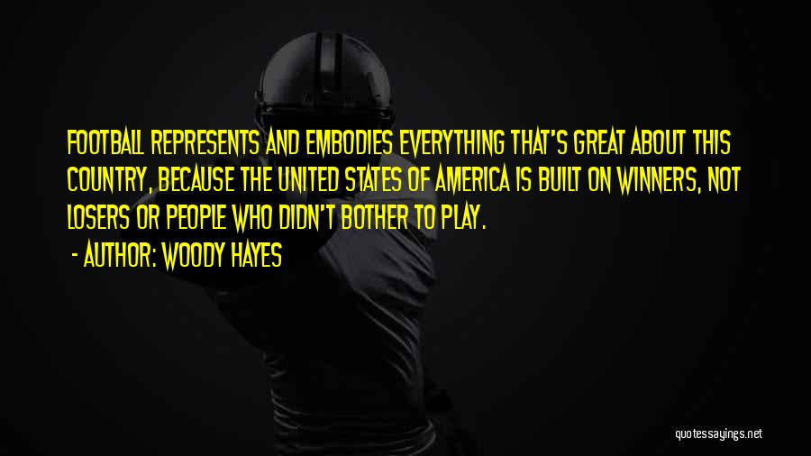 Winners Football Quotes By Woody Hayes