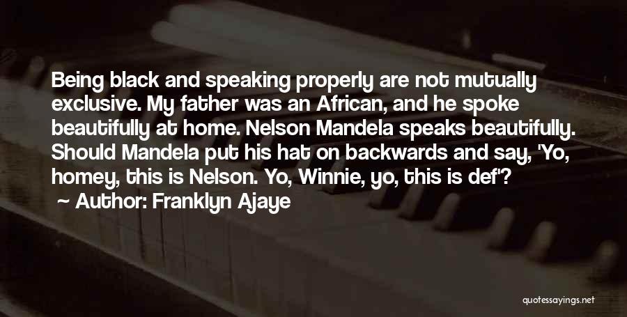 Winnie Mandela Quotes By Franklyn Ajaye