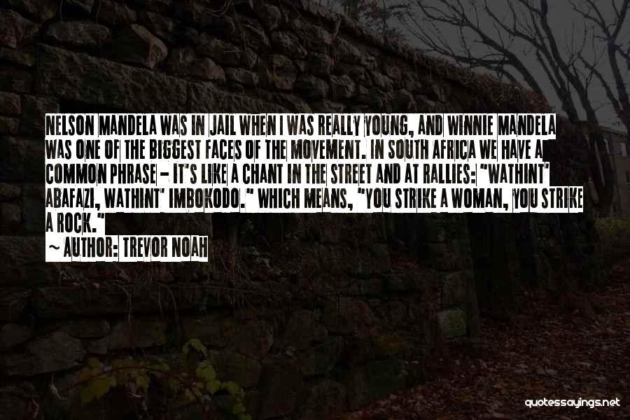 Winnie Mandela Quotes By Trevor Noah