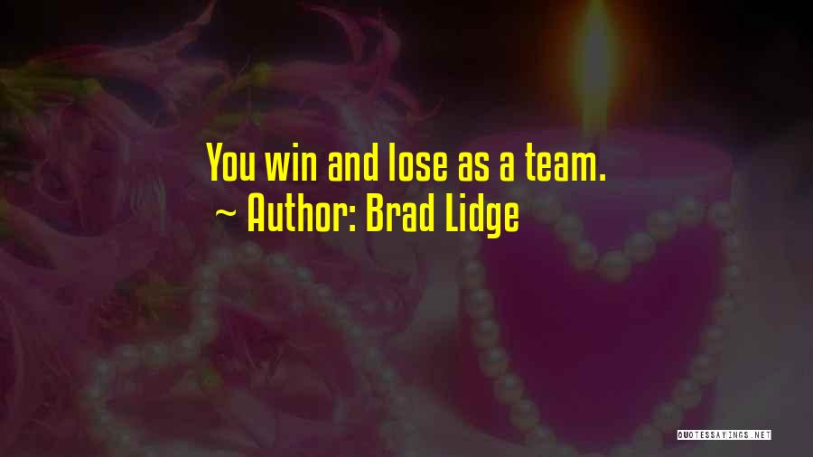 Winning And Losing As A Team Quotes By Brad Lidge