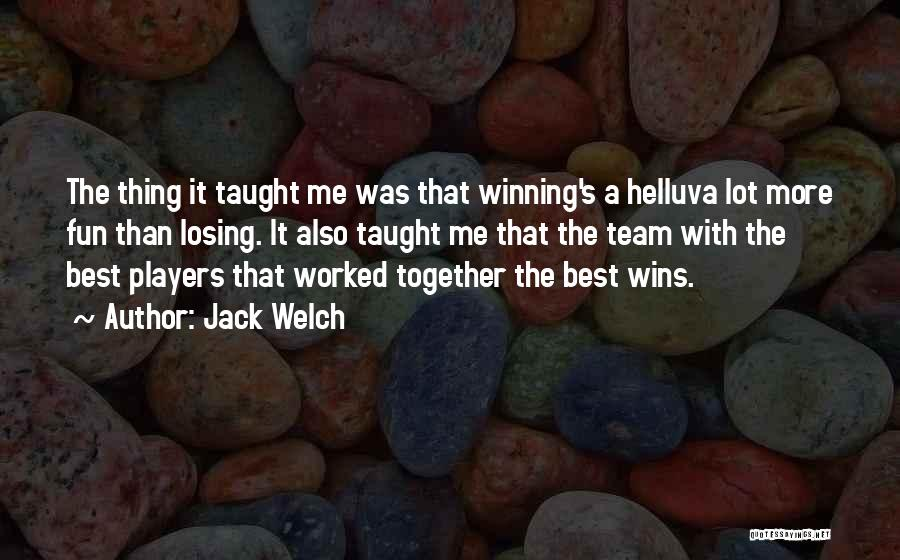 Winning And Losing As A Team Quotes By Jack Welch