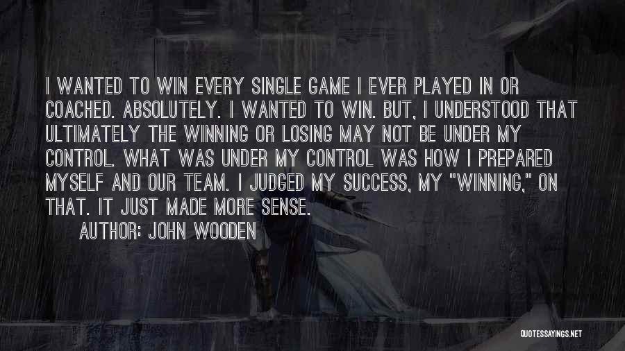 Winning And Losing As A Team Quotes By John Wooden