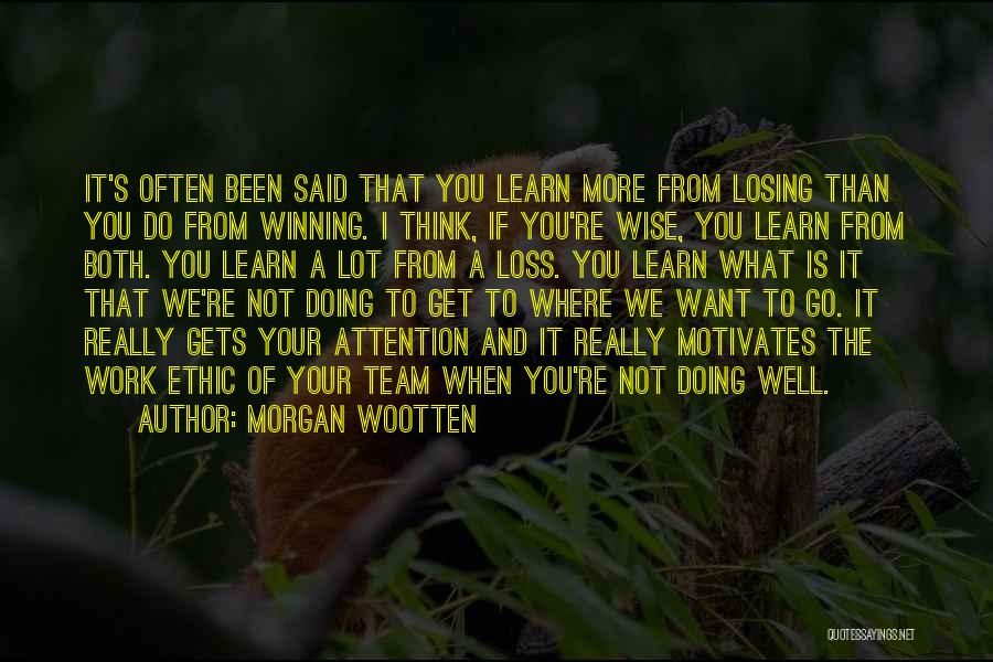 Winning And Losing As A Team Quotes By Morgan Wootten