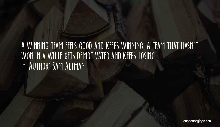 Winning And Losing As A Team Quotes By Sam Altman