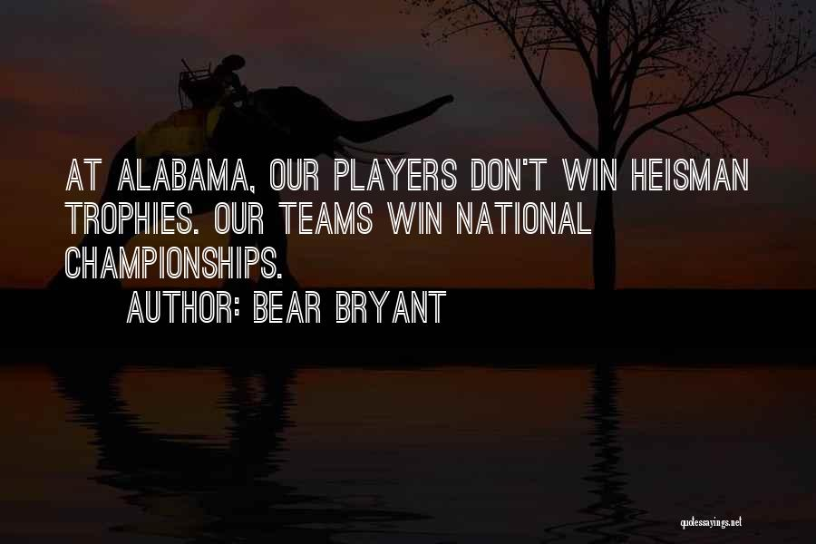 Winning Teams Quotes By Bear Bryant