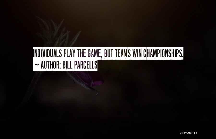Winning Teams Quotes By Bill Parcells