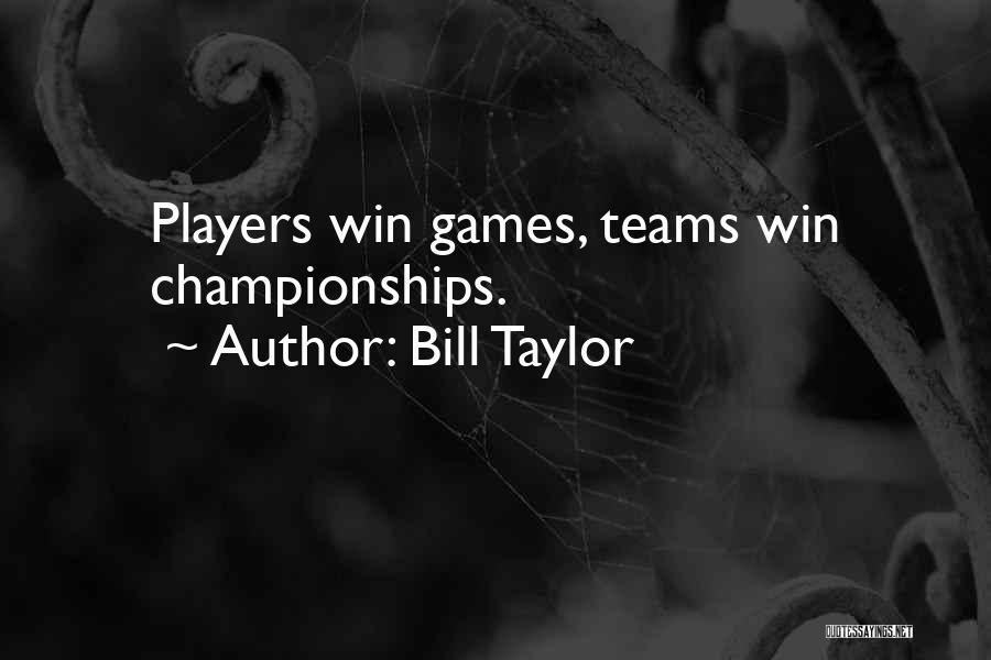 Winning Teams Quotes By Bill Taylor