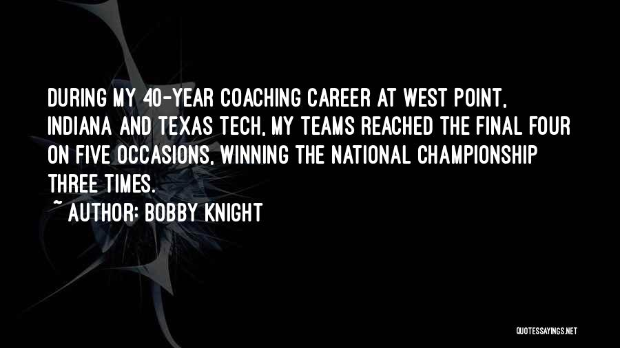 Winning Teams Quotes By Bobby Knight
