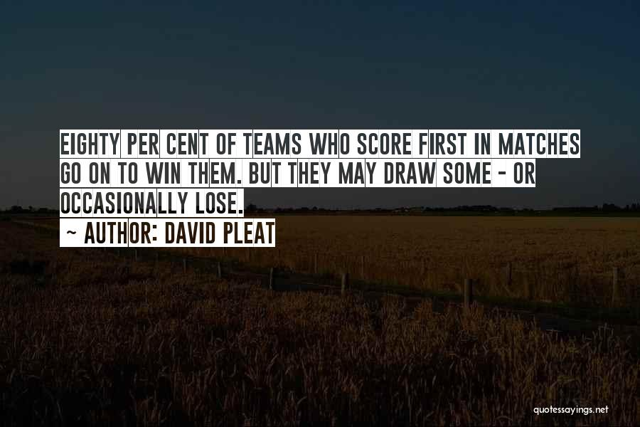 Winning Teams Quotes By David Pleat