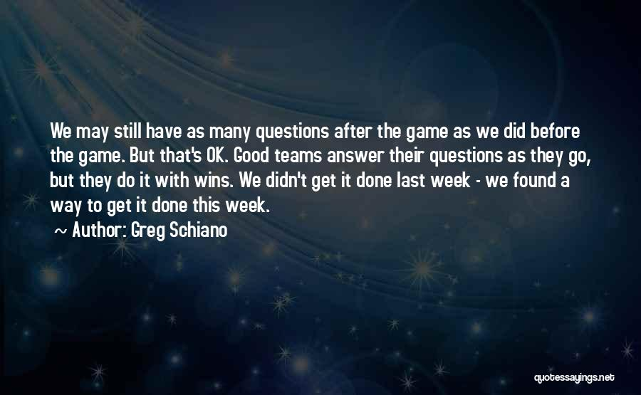 Winning Teams Quotes By Greg Schiano
