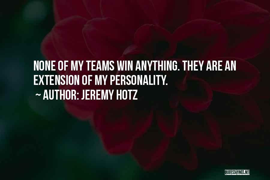 Winning Teams Quotes By Jeremy Hotz