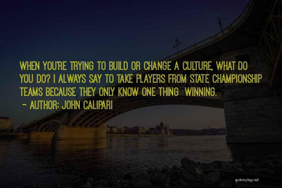 Winning Teams Quotes By John Calipari