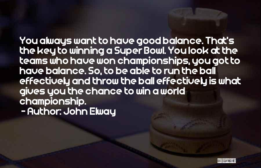 Winning Teams Quotes By John Elway