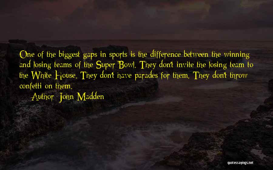 Winning Teams Quotes By John Madden