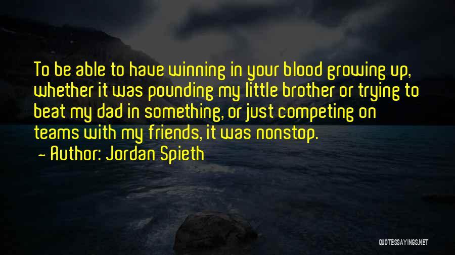 Winning Teams Quotes By Jordan Spieth