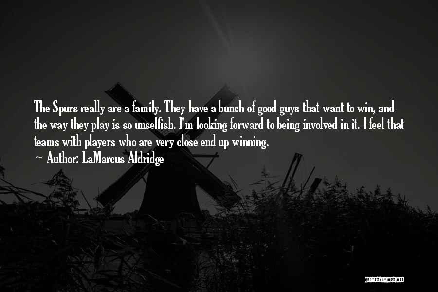 Winning Teams Quotes By LaMarcus Aldridge
