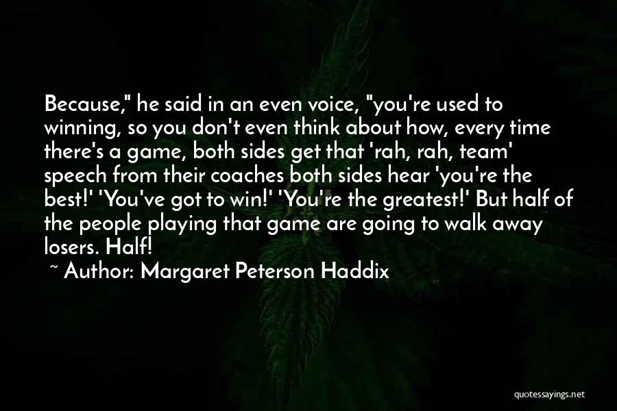 Winning Teams Quotes By Margaret Peterson Haddix