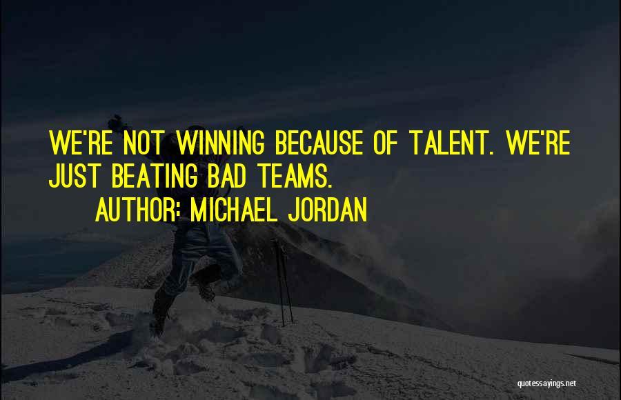 Winning Teams Quotes By Michael Jordan