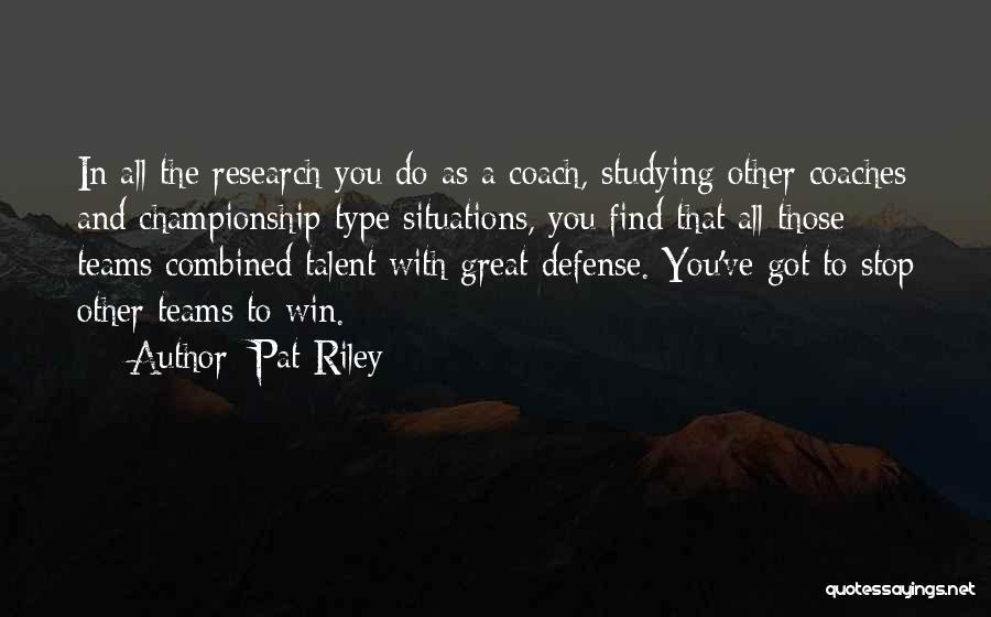 Winning Teams Quotes By Pat Riley