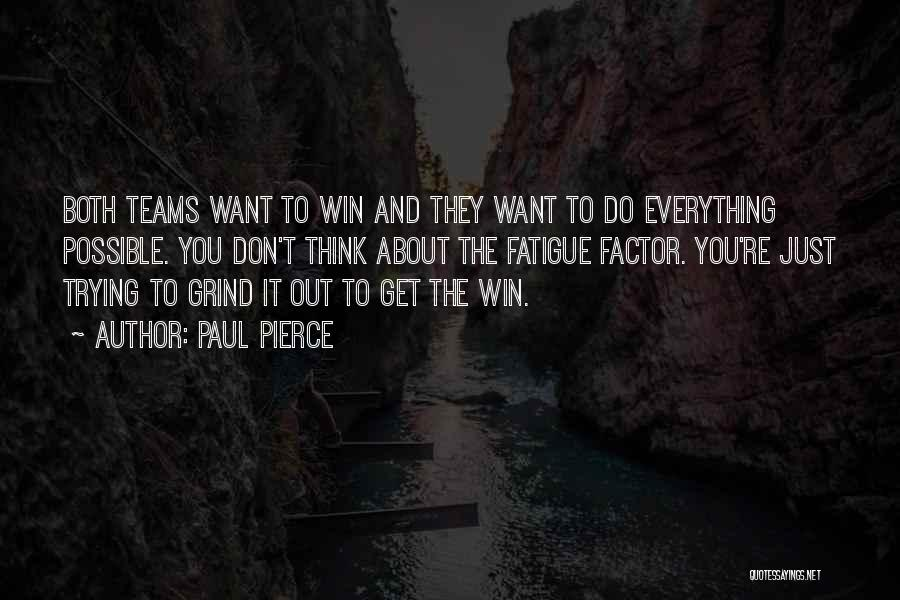 Winning Teams Quotes By Paul Pierce