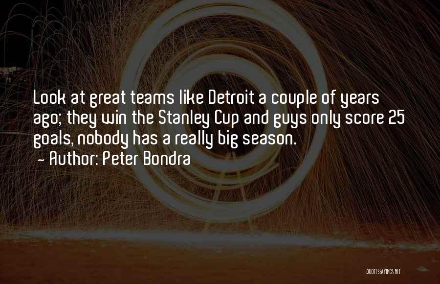 Winning Teams Quotes By Peter Bondra