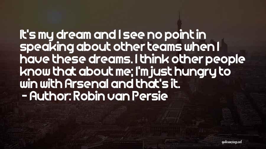 Winning Teams Quotes By Robin Van Persie