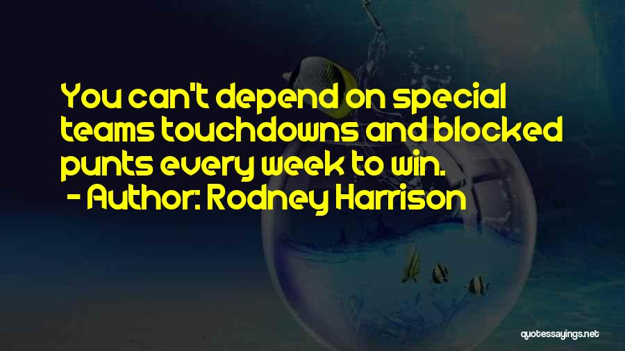 Winning Teams Quotes By Rodney Harrison