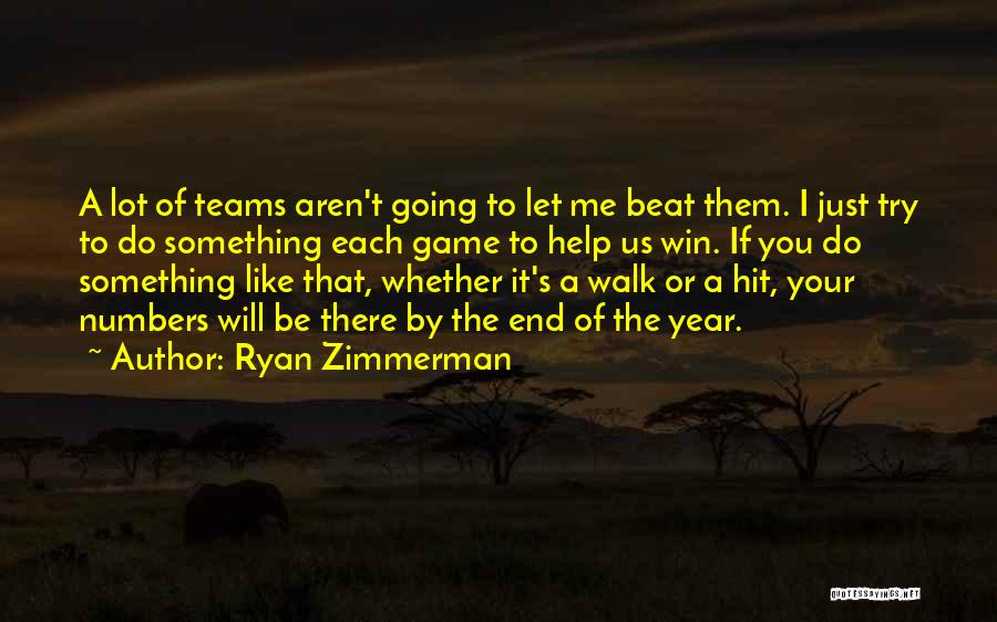 Winning Teams Quotes By Ryan Zimmerman