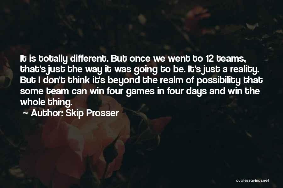 Winning Teams Quotes By Skip Prosser