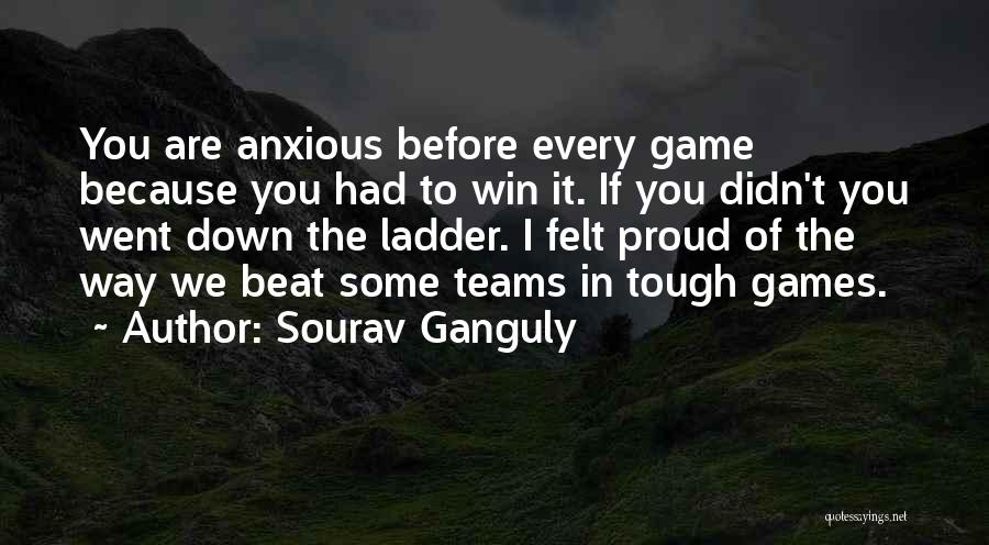 Winning Teams Quotes By Sourav Ganguly