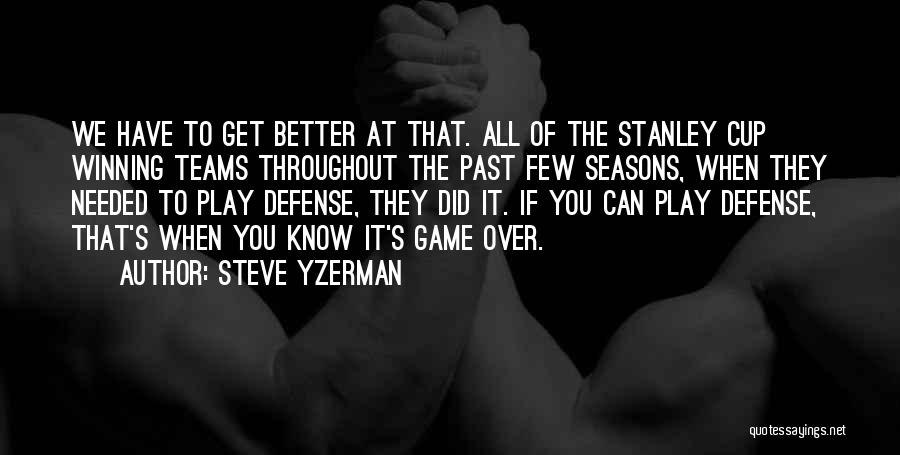 Winning Teams Quotes By Steve Yzerman