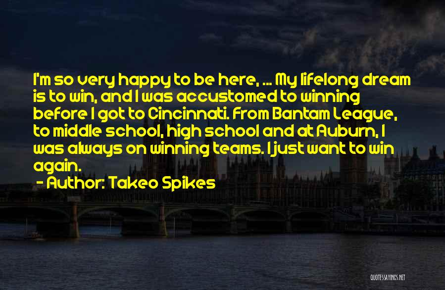 Winning Teams Quotes By Takeo Spikes
