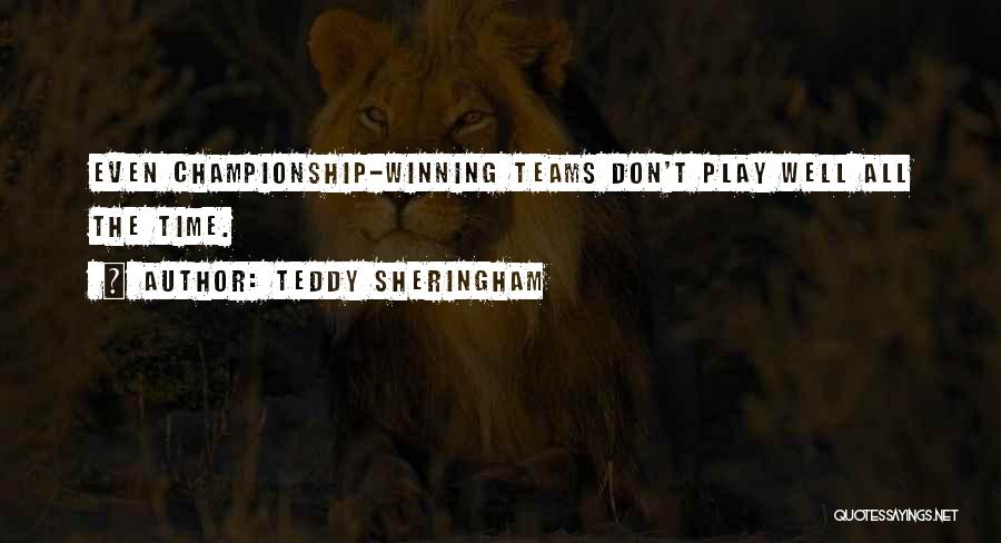 Winning Teams Quotes By Teddy Sheringham