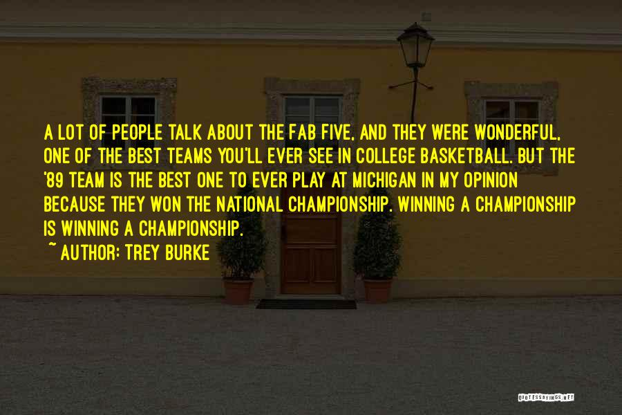 Winning Teams Quotes By Trey Burke