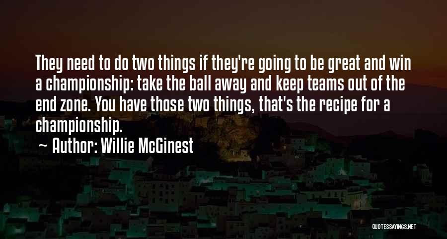 Winning Teams Quotes By Willie McGinest