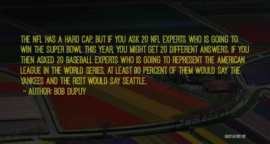 Winning The World Series Quotes By Bob DuPuy