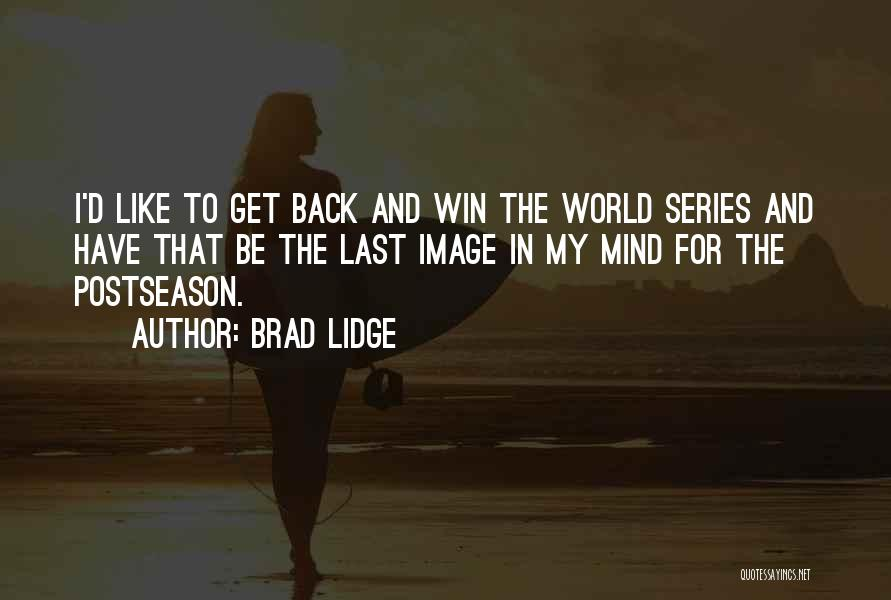 Winning The World Series Quotes By Brad Lidge