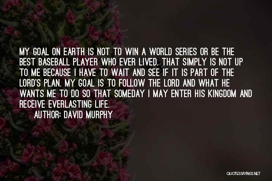 Winning The World Series Quotes By David Murphy