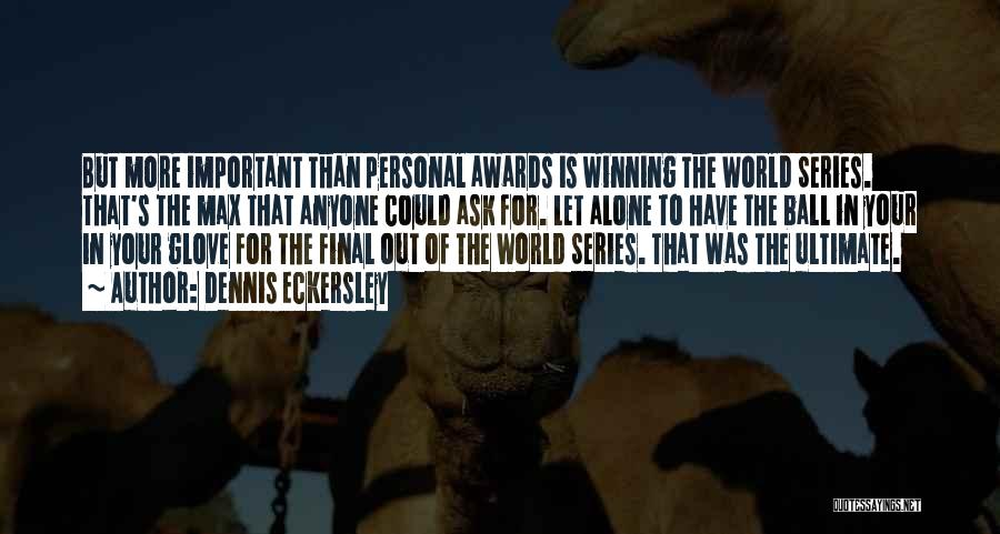 Winning The World Series Quotes By Dennis Eckersley
