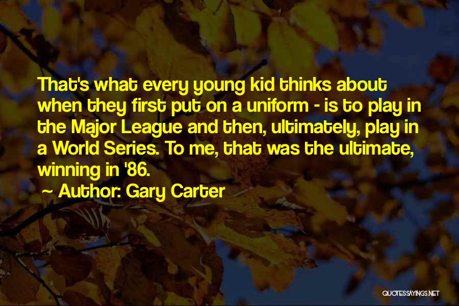 Winning The World Series Quotes By Gary Carter