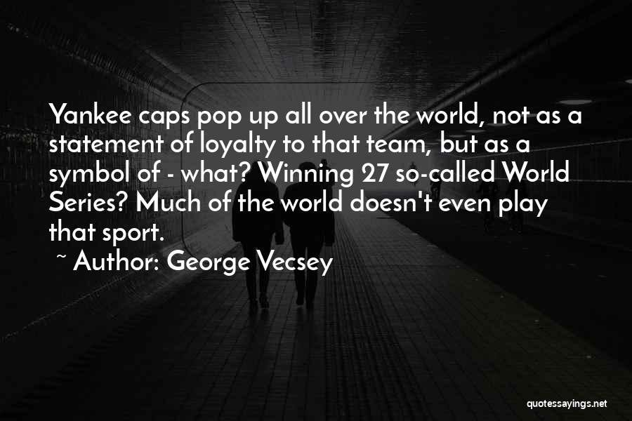 Winning The World Series Quotes By George Vecsey